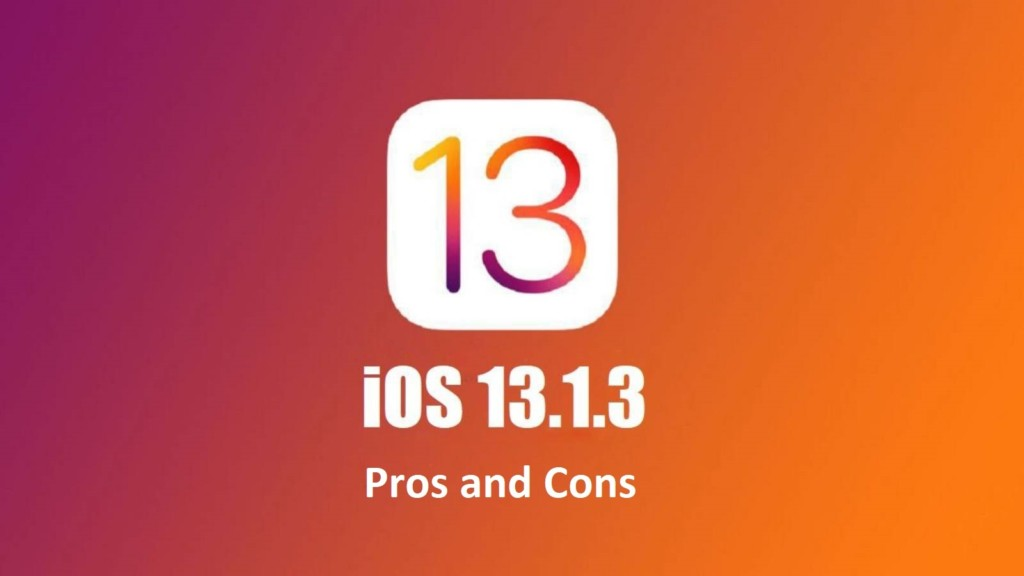 iOS-13.1.3 Pros And Cons